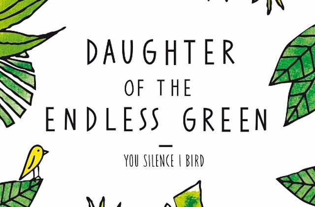 """Daughter of the endless green"" von you silence i Bird"
